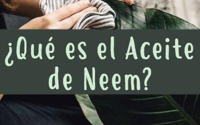 Qué es el Aceite de Neem