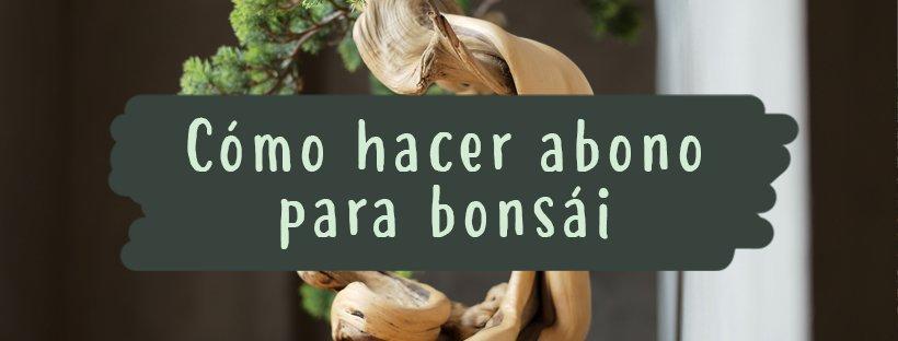 como-hacer-abono-bonsai
